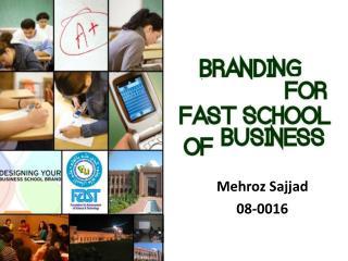 Mehroz Sajjad 08-0016