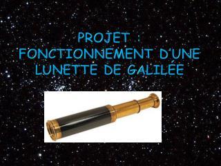Projet : fonctionnement d'une lunette  de Galilée