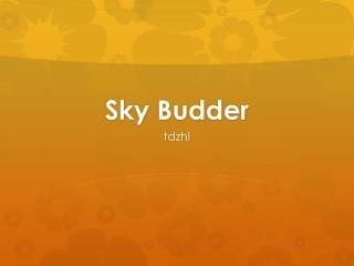 Sky  Budder