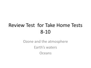 Review Test  for Take Home Tests 8-10