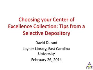 Choosing your Center of Excellence Collection: Tips from a Selective Depository