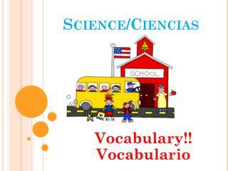 Science/ Ciencias