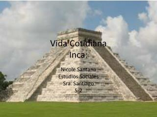 Vida Cotidiana Inca: