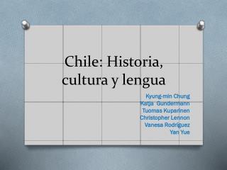Chile: Historia, cultura y lengua