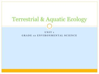 Terrestrial & Aquatic Ecology