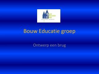 Bouw Educatie groep