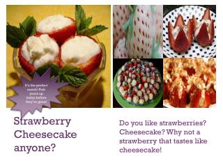Strawberry Cheesecake anyone?