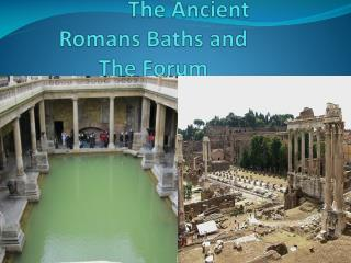 The Ancient Romans Baths and The Forum