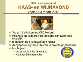 KFC Herent organiseert KAAS- en WIJNAVOND vrijdag 23 maart 2012