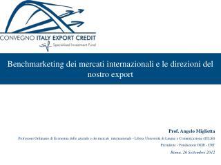 Benchmarketing dei mercati internazionali e le direzioni del nostro export