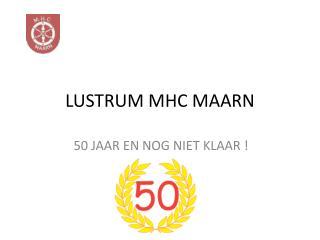 LUSTRUM MHC MAARN