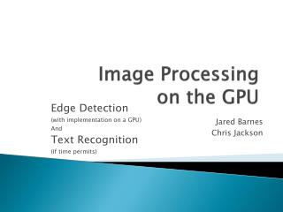 Image Processing on the GPU