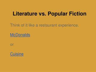 Literature vs. Popular Fiction