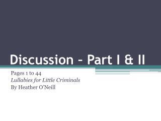 Discussion – Part I & II