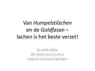Van  Humpelstilzchen en de  Goldfasan  –  lachen is het beste verzet!