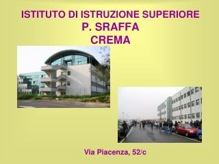 ISTITUTO DI ISTRUZIONE SUPERIORE  P. SRAFFA  CREMA