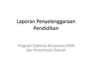 Laporan Penyelenggaraan Pendidikan