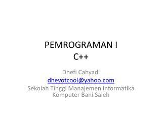 PEMROGRAMAN I C++