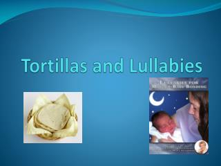 Tortillas and Lullabies
