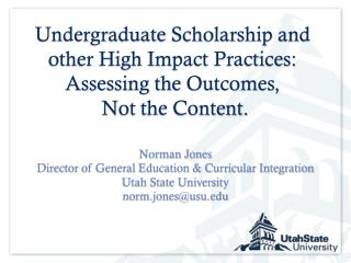 Norman Jones Director of General Education & Curricular Integration Utah State University