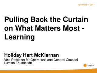 Pulling Back the Curtain on What Matters Most - Learning