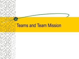 Teams and Team Mission