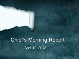Chief's Morning Report