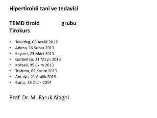 Hipertiroidi tani ve tedavisi TEMD  tiroid calisma grubu Tirokurs