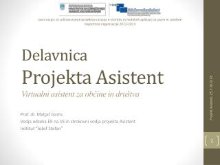 Delavnica Projekt a Asistent Virtualni asistent za ob?ine  in  dru�tva