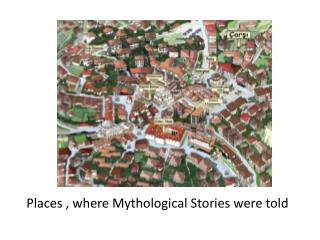 Places  ,  where Mythological Stories were told