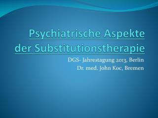 Psychiatrische Aspekte der Substitutionstherapie