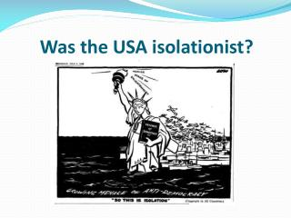 Was the USA isolationist?