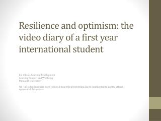 Resilience and optimism: the video diary of a first year international student