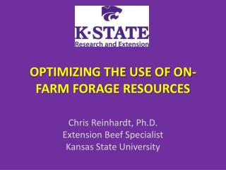 OPTIMIZING THE USE OF ON-FARM FORAGE RESOURCES