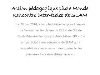 Action pédagogique pilote Monde  Rencontre inter-écoles de SLAM