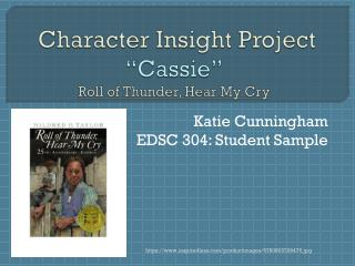 "Character Insight Project  ""Cassie"" Roll of Thunder, Hear My Cry"
