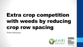 Extra crop competition with weeds by reducing crop row spacing