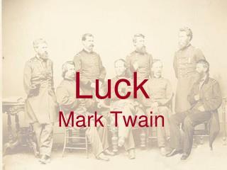 Luck Mark Twain