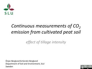 Continuous measurements of CO 2  emission from cultivated peat soil