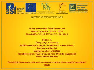Jméno autora: Mgr. Věra Kocmanová Datum vytvoření:   17. 10.   2013