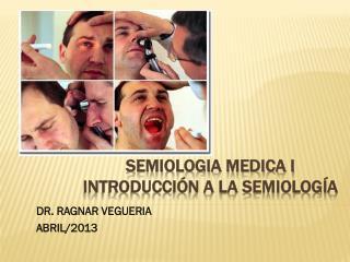 SEMIOLOGIA MEDICA I introducción a la semiología