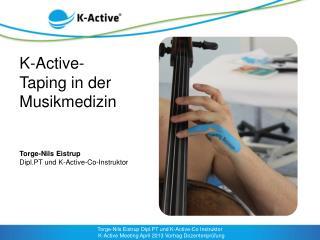 K-Active- Taping  in der Musikmedizin Torge-Nils  Eistrup  Dipl.PT und  K-Active-Co-Instruktor