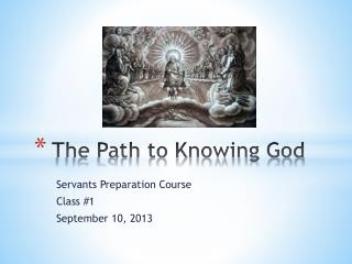 The Path to Knowing God