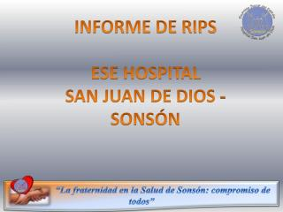INFORME DE RIPS ESE HOSPITAL  SAN JUAN DE DIOS - SONSÓN