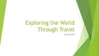 Exploring the World  T hrough  T ravel