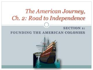 The American Journey, Ch. 2: Road to Independence