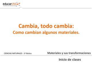 CIENCIAS NATURALES - 1º Básico Materiales y sus transformaciones
