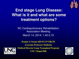 End stage Lung  Disease: What is it and what are some treatment options?