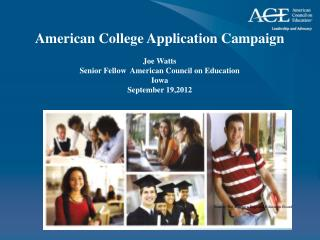 American College  Application  Campaign Joe Watts  Senior Fellow  American Council on  Education