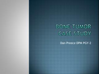Bone Tumor  Case  Study